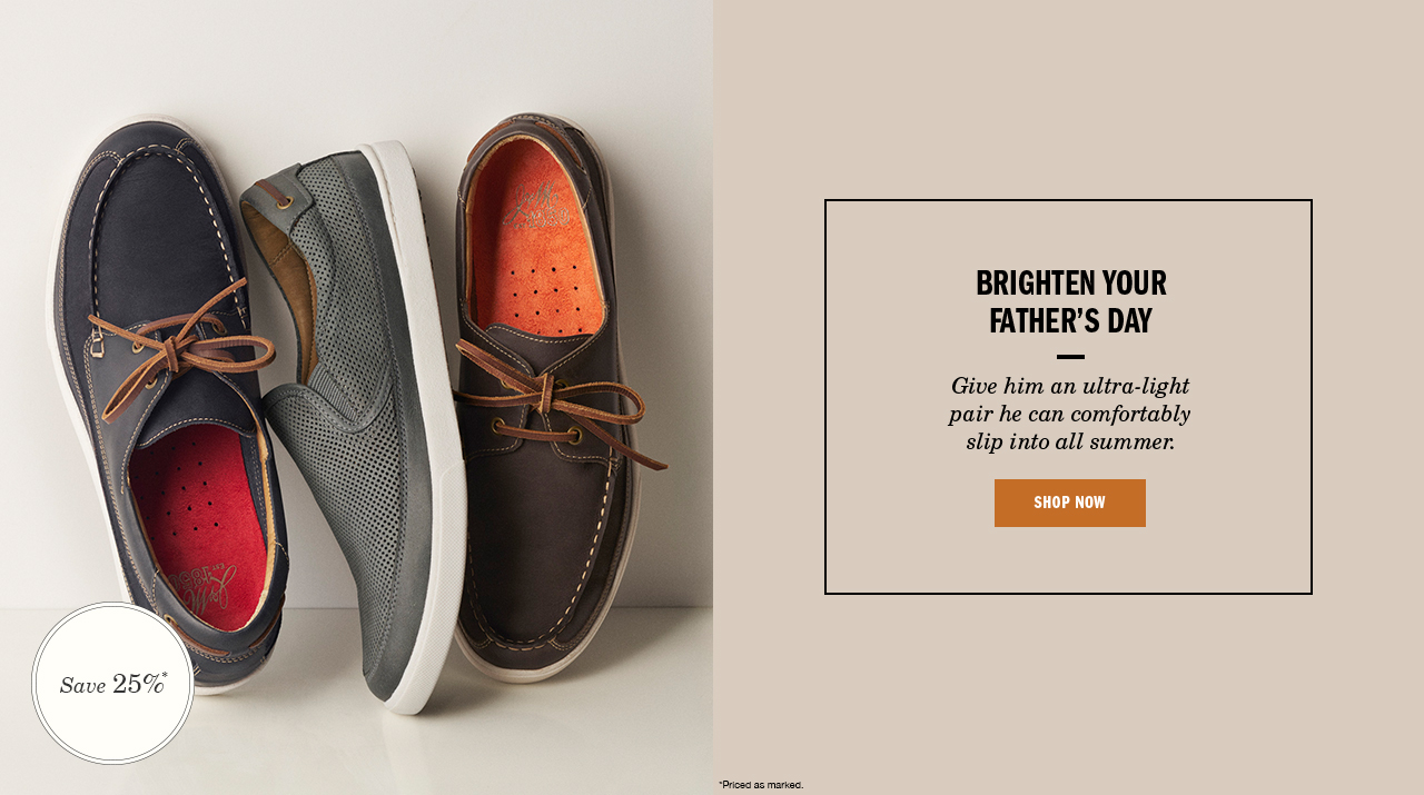 Brighten Your Father's Day - Shop Men's Shoes
