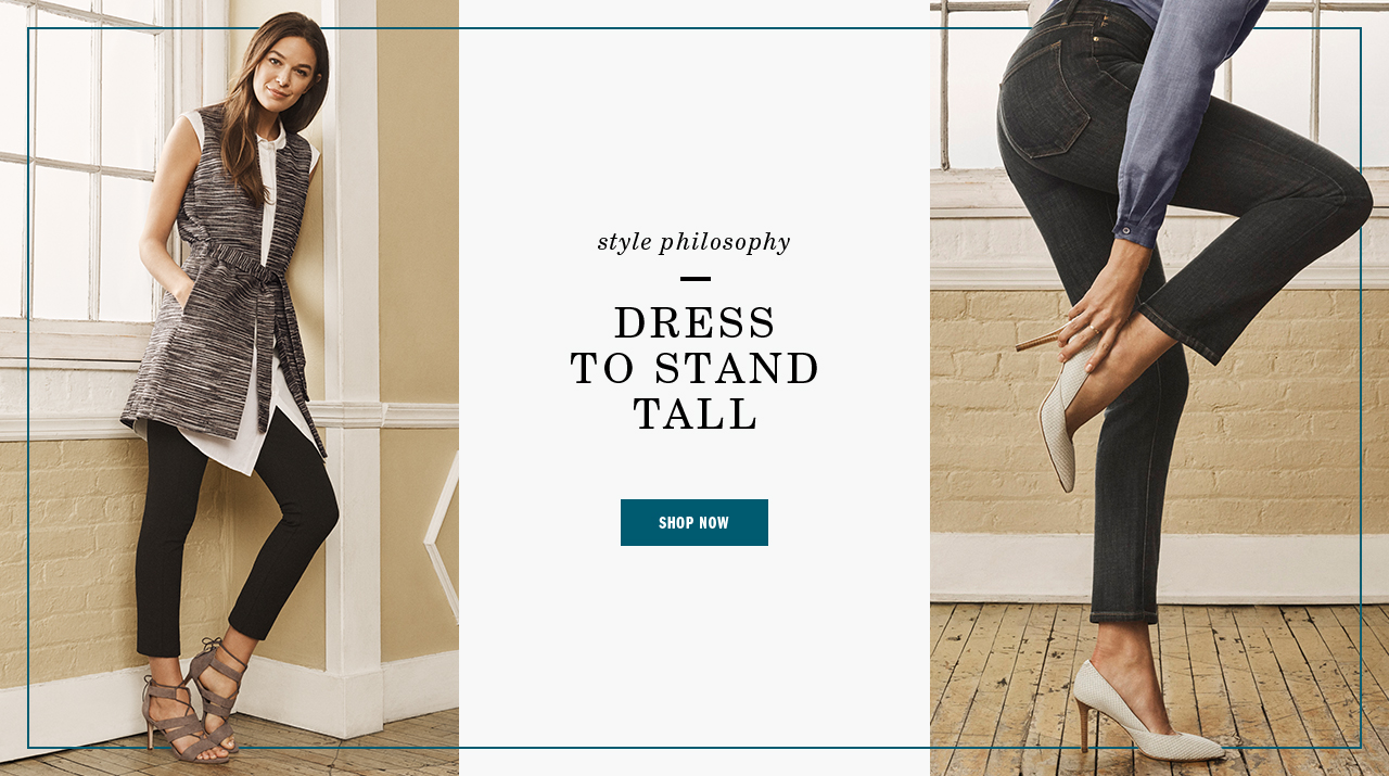 Dress to Stand Tall - Shop Women's Shoes
